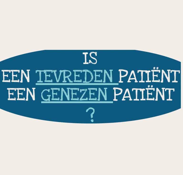 Is een tevreden patiënt een genezen patiënt?